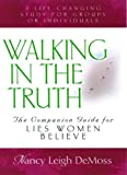 Walking in the Truth: A Companion Study for Lies Women Believe (0802446922) by DeMoss, Nancy Leigh