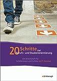 20 Schritte zur Berufs- und Studienorientierung: Ein Arbeitsheft für Schülerinnen