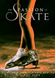 img - for The Passion to Skate: An Intimate View of Figure Skating by Sandra Bezic (1998-02-03) book / textbook / text book