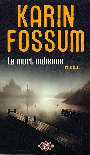 Une enquête du commissaire Konrad Sejer (3) : La mort indienne : roman