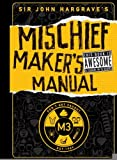 Sir John Hargrave's Mischief Maker's Manual [Hardcover] [2009] (Author) Sir John Hargrave