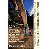 Running Through the Wall: Personal Encounters with the Ultramarathonby Don Allison