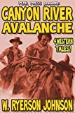 img - for Canyon River Avalanche - 4 Western Tales! [Illustrated] book / textbook / text book