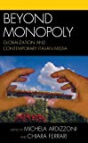 img - for Beyond Monopoly: Globalization and Contemporary Italian Media (Critical Media Studies) book / textbook / text book