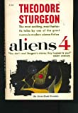 Aliens 4 (0380023636) by Sturgeon, Theodore