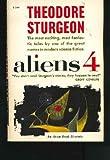 Aliens 4 (0380023636) by Sturgeon, Theodore