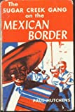The Sugar Creek Gang on the Mexican Border