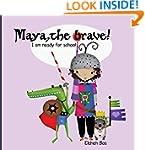 Maya, the Brave: I'm Ready for School!