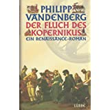 Der Fluch des Kopernikus ein Renaissance-Roman