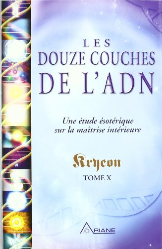 les-douze-couches-de-ladn-une-etude-esoterique-sur-la-maitrise-interieure-tome-x