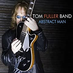 "Tom Fuller Band - ""Abstract Man"" (Redcap Records/Avispa 2008)"
