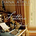 Letters to a Friend Audiobook by Diana Athill, Edward Field Narrated by Jennifer Dixon