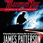 Maximum Ride: School's Out - Forever (       ABRIDGED) by James Patterson Narrated by Valentina De Angelis