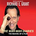 The Wah-Wah Diaries: The Making of a Film | Richard E. Grant