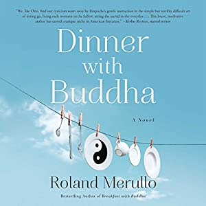 Dinner with Buddha - Ronald Merullo