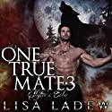 One True Mate 3: Shifter's Echo Audiobook by Lisa Ladew Narrated by Michael Pauley