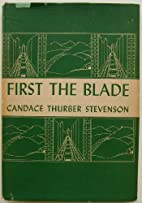 First The Blade & Poems by Candace T.…
