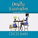 Deadly Reservation: An Oceanside Mystery   CeeCee James