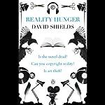 Reality Hunger: A Manifesto | David Shields