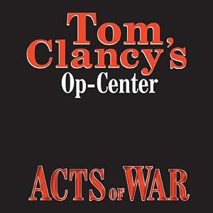 Acts of War: Tom Clancy's Op-Center #4 | [Tom Clancy, Steve Pieczenik, Jeff Rovin]