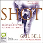 Shot: A Personal Response to Guns and Trauma | Gail Bell