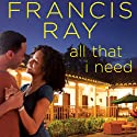 All That I Need Audiobook by Francis Ray Narrated by Julia Farhat