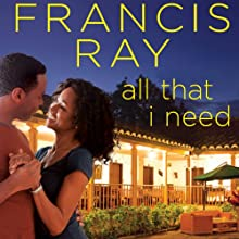 All That I Need (       UNABRIDGED) by Francis Ray Narrated by Julia Farhat