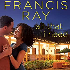 All That I Need | [Francis Ray]
