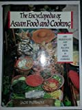 The Encyclopedia of Asian Food and Cooking (0688104487) by Passmore, Jacki