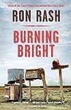 Burning Bright by Rash, Ron (2012) Paperback