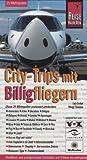 Reise Know-How: City-Trips mit Billigfliegern: 25 Metropolen Europas preiswert entdecken