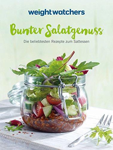bunter-salatgenuss-die-besten-rezepte-zum-sattessen-zum-neuen-feel-good-programm-von-weight-watchers