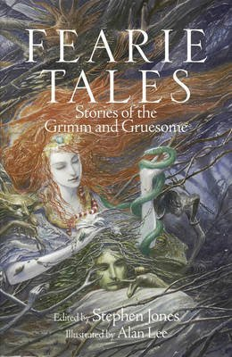 fearie-tales-stories-of-the-grimm-and-gruesome-by-stephen-jones-published-october-2013