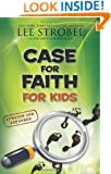 Case for Faith for Kids (Case for... Series for Kids)