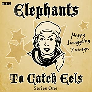 Elephants to Catch Eels: Complete Series 1 | [Tom Jamieson, Nev Fountain]