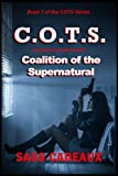 COALITION OF THE SUPERNATURAL: C.O.T.S. (COTS Series Book 1)