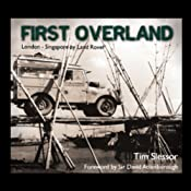 First Overland: From London to Singapore by Land Rover | [Tim Slessor]