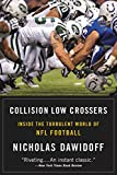 Collision Low Crossers: A Year Inside the Turbulent World of NFL Football