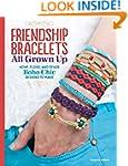 Friendship Bracelets: All Grown Up: H...