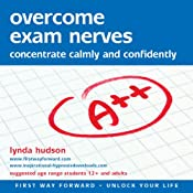 Overcome Exam Nerves: Concentrate Calmly and Confidently | [Lynda Hudson]