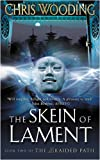 Chris Wooding The Skein Of Lament: Book Two of the Braided Path: The Braided Path bk. 2 (Gollancz S.F.)