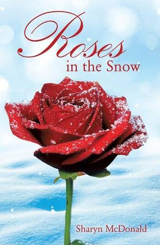 USED (LN) Roses in the Snow by Sharyn McDonald
