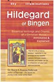 img - for Hildegard of Bingen: Essential Writings and Chants of a Christian Mystic - Annotated & Explained (SkyLight Illuminations) book / textbook / text book