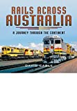 Rails Across Australia: A Journey Through the Continent