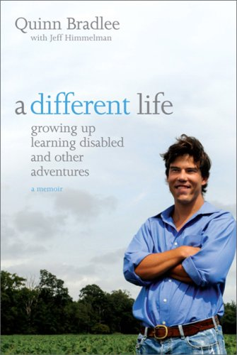 A Different Life: Growing Up Learning Disabled and Other Adventures, Quinn Bradlee
