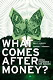img - for What Comes After Money?: Essays from Reality Sandwich on Transforming Currency and Community book / textbook / text book