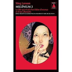 Millénium, Tome 2 : La fille qui rêvait d'un bidon d'essence - Stieg Larsson