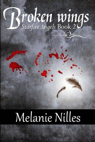 Broken Wings (Starfire Angels: Dark Angel Chronicles, #2)