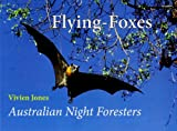 Flying-Foxes: Australian Night Foresters