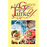 A Gluten Free Taste of Turkey (Gluten Free/Wheat Free Cookbook No 1) ~ Sibel Hodge